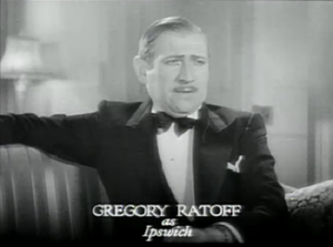 Gregory Ratoff - Ratoff as Ipswich in Professional Sweetheart (1933)