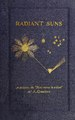 Radiant suns - a sequel to Sun, moon and stars (IA cu31924031323904).pdf