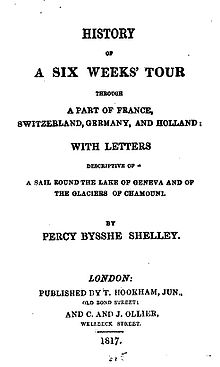 "Page reads ""History of a Six Weeks' Tour through a Part of France, Switzerland, Germany, and Holland: with Letters Descriptive of a Sail Round the Lake of Geneva and of the Glaciers of Chamouni. By Percy Bysshe Shelley. London: Published by T. Hookham, Jun. Old Bond Street; and C. and J. Ollier, Welldeck Street. 1817."""