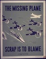 The Missing Plane, Scrap is to Blame - NARA - 533969.tif