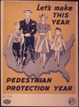 """Let's make this year pedestrian protection year"" - NARA - 514882.tif"