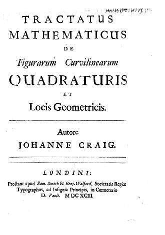 John Craig (mathematician) - Tractatus mathematicus de figurarum curvilinearum quadraturis et locis geometricis, 1693