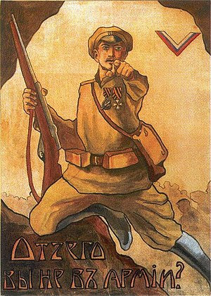 "White movement - ""Why aren't you in the army?"" Volunteer Army recruiting poster during the Russian Civil War."