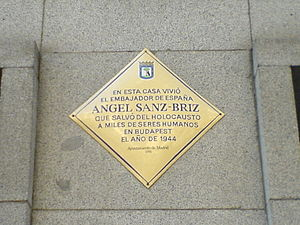 Ángel Sanz Briz - Ángel Sanz Briz memorial in Madrid. In this house lived the ambassador of Spain, Ángel Sanz Briz, who saved thousands of human beings from the Holocaust in Budapest in 1944
