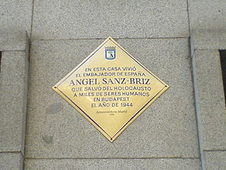 Ángel Sanz Briz - Ángel Sanz Briz memorial in Madrid. In this house lived the ambassador of Spain, Ángel Sanz Briz, who saved thousands of human beings from the Holocaust in Budapest in 1944.