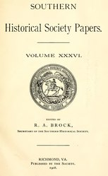 Southern Historical Society Papers, Volume 36