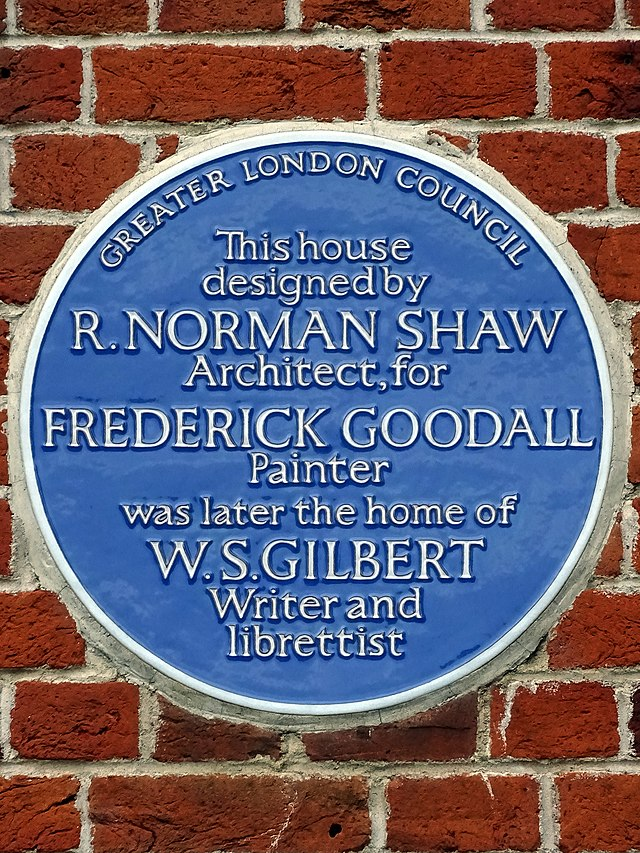 Richard Norman Shaw, Frederick Goodall, and W. S. Gilbert blue plaque - This house designed by R. Norman Shaw Architect, for Frederick Goodall Painter was later the home of W. S. Gilbert Writer and librettist