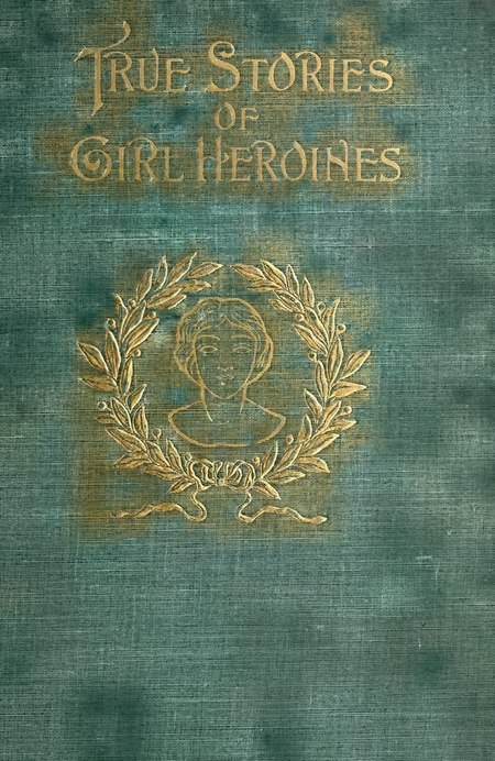 True stories of girl heroines.djvu