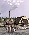 US Navy 030212-N-0000X-001 Cover art of the first new history book of the Washington Navy Yard in 50 years.jpg