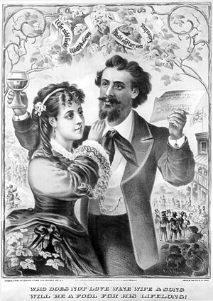 "Prohibition in the United States - ""Who does not love wine, wife and song, will be a fool for his lifelong!"" Intended as an assertion of the cultural values of German-Americans in 1873"