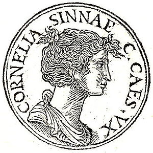 Lucius Cornelius Cinna - Cinna's daughter Cornelia, who married Julius Caesar.