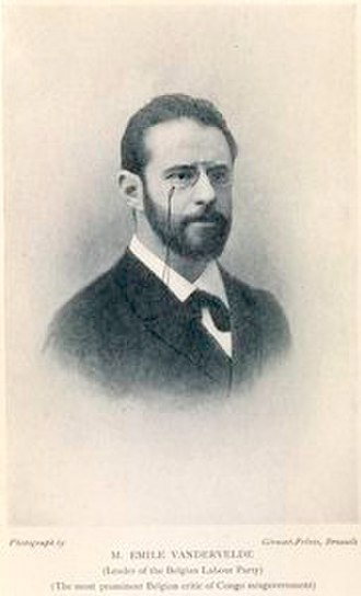 E. D. Morel - The Belgian socialist leader Emile Vandervelde aided Morel by sending him copies of parliamentary debates