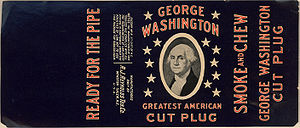 R. J. Reynolds Tobacco Company - George Washington, early cut plug tobacco brand manufactured by Reynolds