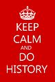 Keep Calm and Do History.jpg