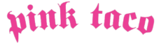 "the words ""pink taco"" in pink, Gothic font"
