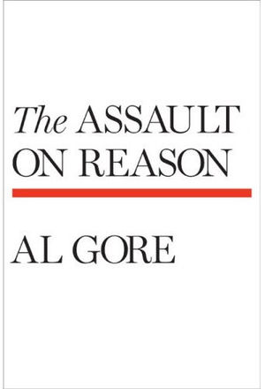The cover of The Assault on Reason by Al Gore.