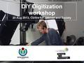 DIY Digitization workshop presentation.pdf