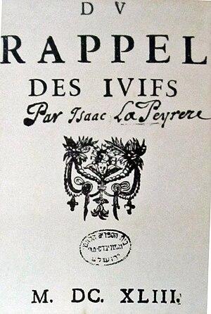 Isaac La Peyrère - Du rappel des Juifs by Isaac de La Peyrère