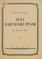 Emil Adamič: Šest narodnih pesmi za mešan zbor