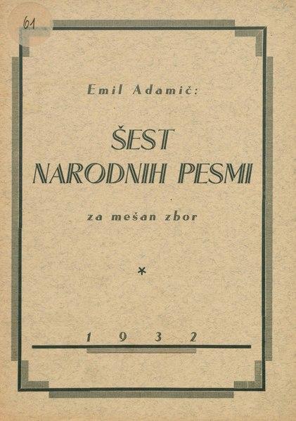 File:Emil Adamič - Šest narodnih pesmi za mešan zbor.pdf