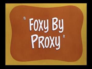 Foxy by Proxy - Title card