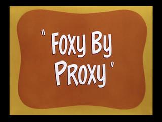 <i>Foxy by Proxy</i>