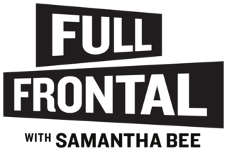 <i>Full Frontal with Samantha Bee</i>