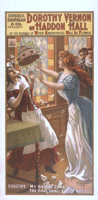 Dorothy Vernon - Poster: 1906 production of Dorothy Vernon of Haddon Hall