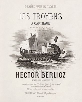 Les Troyens - Cover of the 1863 Choudens vocal score for Les Troyens à Carthage, the second half of the opera, and first part performed.