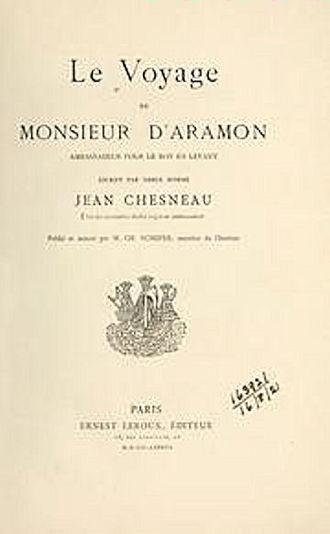 Jean Chesneau - Le Voyage de Monsieur d'Aramon dans le Levant by Jean Chesneau.