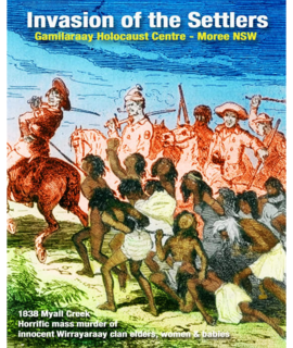 Myall Creek massacre the 1st time white perpetrators were hanged for killings of Aboriginals.