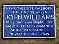 Near this site was born on June 29th 1796 John Williams missionary and shipbuilder.jpg
