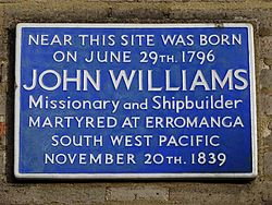 Near this site was born on june 29th 1796 john williams missionary and shipbuilder