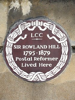 Sir rowland hill 1795 1879 postal reformer lived here