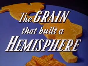 The Grain That Built a Hemisphere - Intertitle