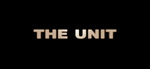 The Unit - Image: The Unit 2006 Intertitle