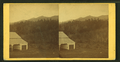View of a house at the foot of mountains, from Robert N. Dennis collection of stereoscopic views.png
