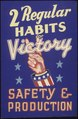 2 regular habits of victory. Safety & production - NARA - 535366.tif