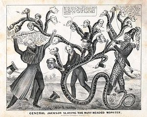Nicholas Biddle (banker) - Seventh President Andrew Jackson slays the many-headed monster that symbolizes the revived second Bank of the United States. Nicholas Biddle is in the middle, in the top hat.