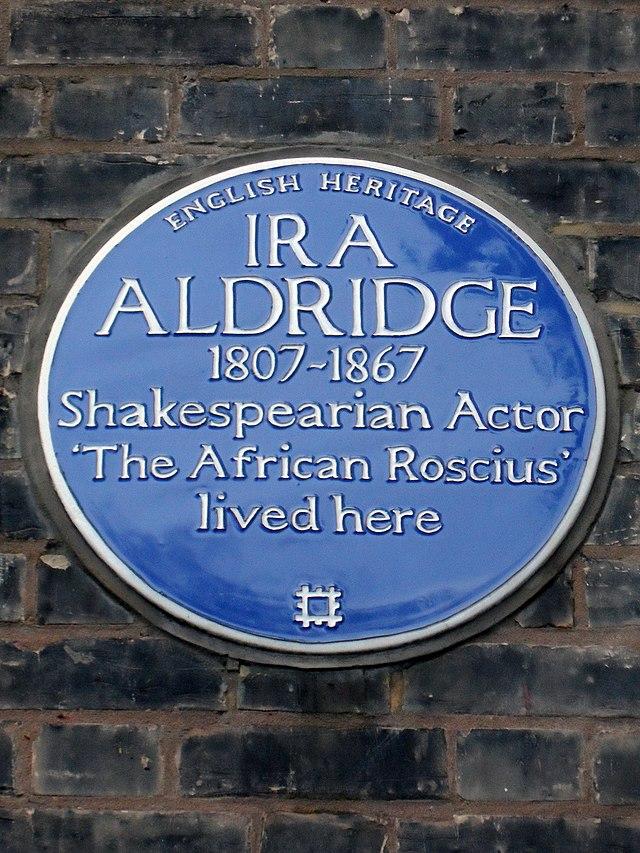 Ira Aldridge blue plaque - Ira Aldridge 1807-1867 Shakespearian actor 'The African Roscius' lived here