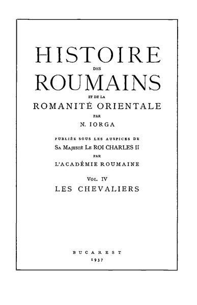 File:Nicolae Iorga - Histoire des roumains et de la romanité orientale. Volumul 4 - Les chevaliers.pdf