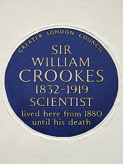 Sir william crookes 1832 1919 scientist lived here from 1880 until his death