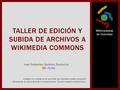 Taller de Edición y Subida de Archivos - WMCO - Campus Party Colombia 2014.pdf