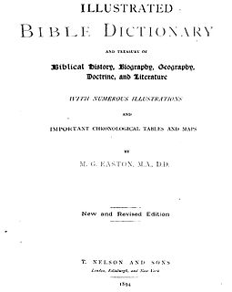 <i>Eastons Bible Dictionary</i> Illustrated Bible dictionary compiled by Matthew George Easton