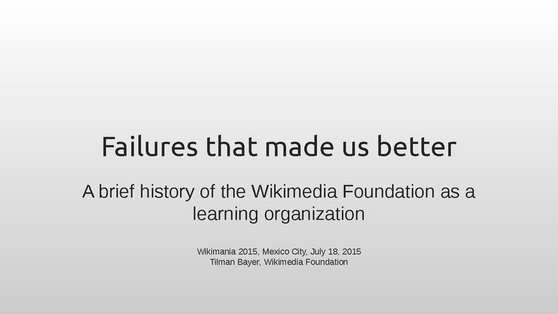 File:Failures that made us better (Wikimania 2015 presentation).pdf