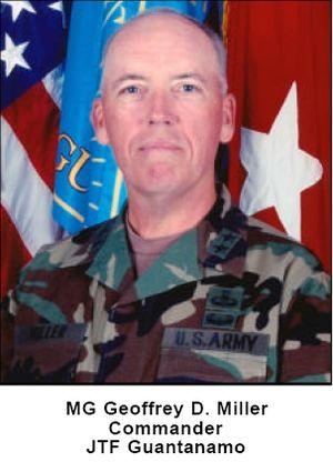 Geoffrey D. Miller - MG Geoffrey D. Miller - former Commander JTF Guantanamo