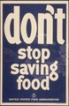 """Don't Stop Saving Food."" - NARA - 512539.tif"