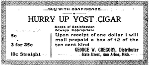 George W. Gregory - Advertisement for Hurry Up Yost Cigars, Geo. W. Gregory, Distributor