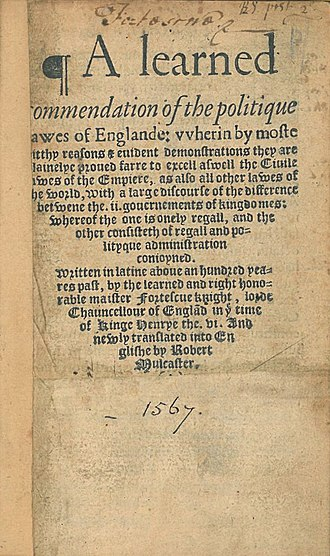 John Fortescue (judge) - The title page of the first English translation of Fortescue's De laudibus legum Angliæ, entitled A Learned Commendation of the Politique Lawes of England (1567)
