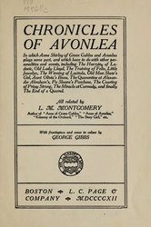 Chronicles of Avonlea : in which Anne Shirley of Green gables and Avonlea plays some part ..